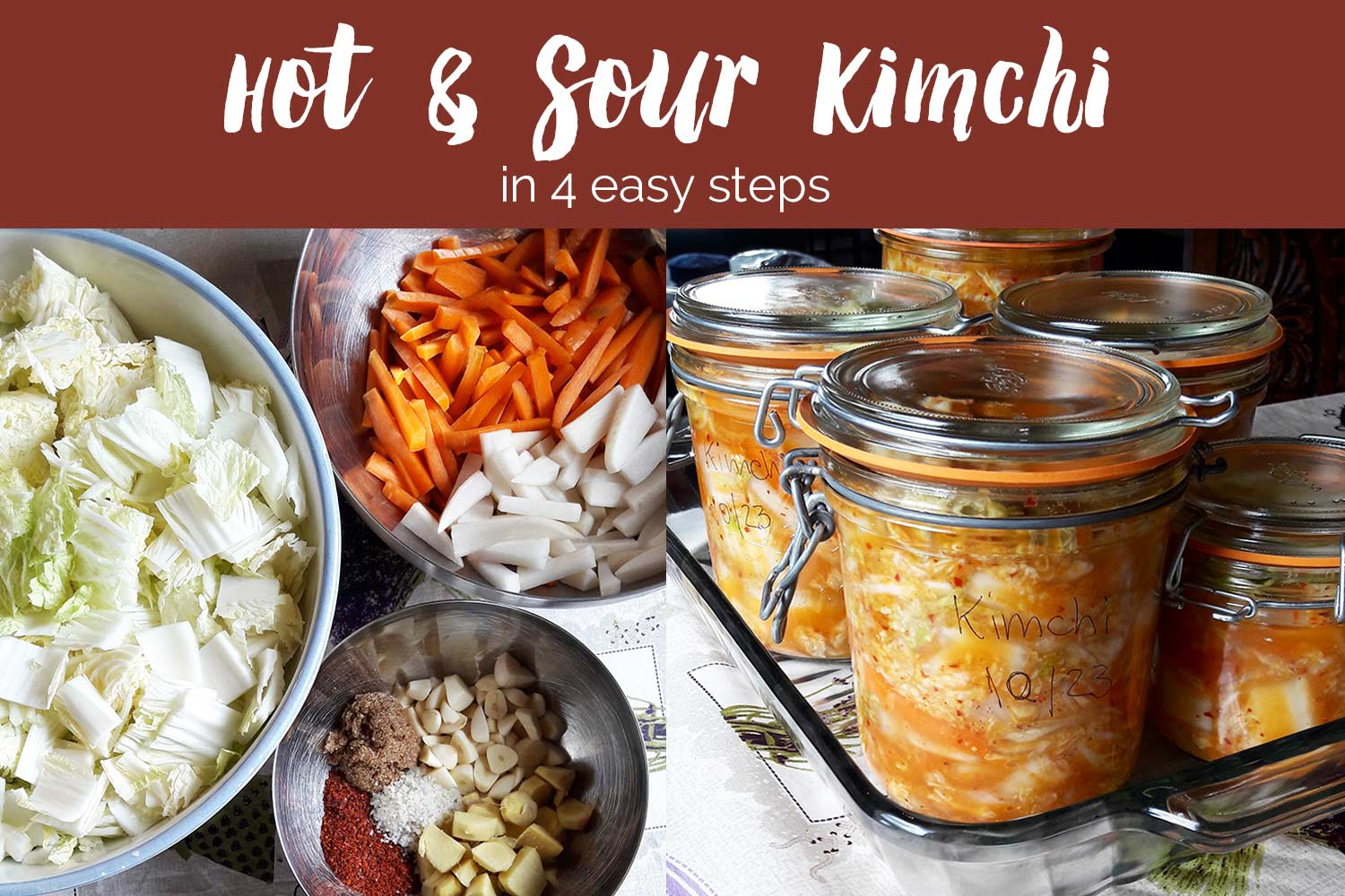 Purely Pacha's Hot and Sour Kimchi in 4 easy steps by Purely Pacha